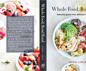 Whole Food Bowl Food Anna Lisle Gluten Free Cookbook